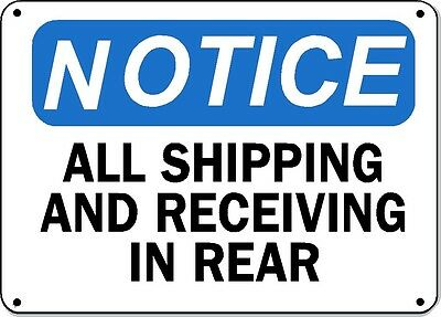 "Notice Sign - All Shipping and Receiving In Rear - 10"" x 14"" OSHA Safety Sign"