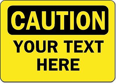 Custom Caution Sign - Your Text Here - 10 X 14 Aluminum Osha Safety Sign