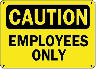 """Caution Sign - Employees Only - 10"""" x 14"""" OSHA Safety Sign"""