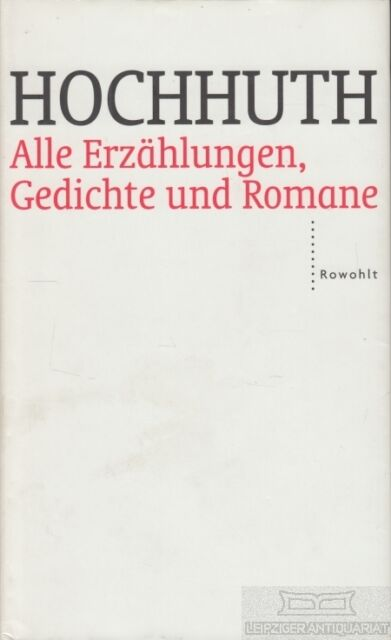 Alle Erzählungen, Gedichte und Romane: Hochhuth, Rolf