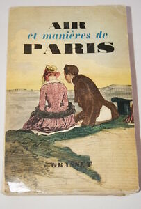 AIR ET MANIERES DE PARIS AU FIL D'UN SIECLE-BESSAND MASSENET ILLUSTRE - Hénin Beaumont, France métropolitaine - AIR ET MANIERES DE PARIS AU FIL D'UN SIECLE Textes groupés et annotés avec un avant-propos par P. Bessand-Massenet 1937, Paris-éditions Bernard Grasset, In-12(13,5 x 21 cm), broché, 469 pages illustré de 16 p - Hénin Beaumont, France métropolitaine