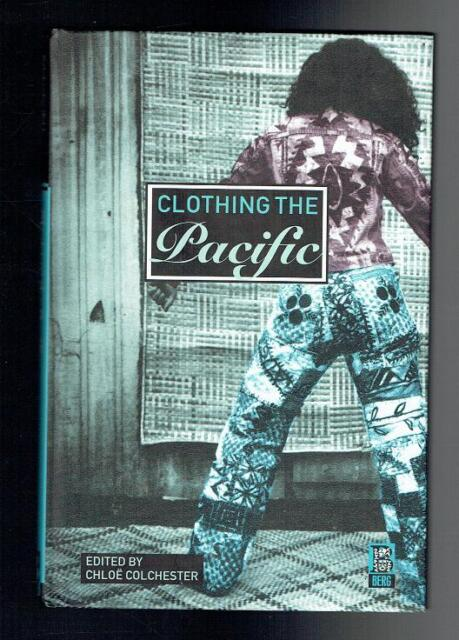 Colchester, Chloe; Clothing the Pacific. Berg Publishers 2003 VG