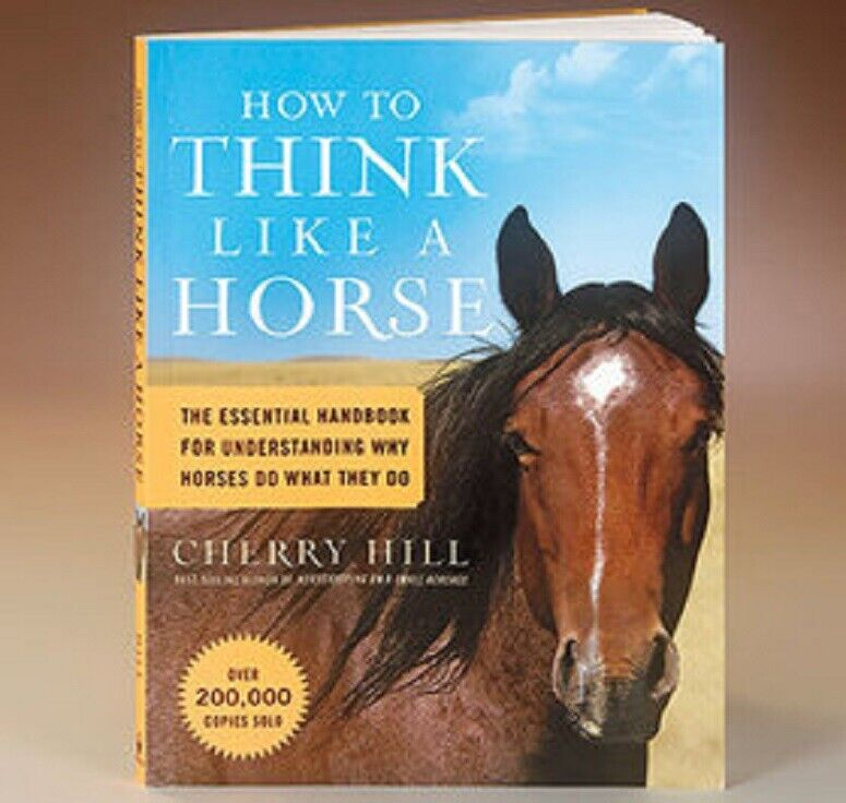 How to Think Like A Horse: Understanding Why Horses Do What They Do NEW BOOK Books
