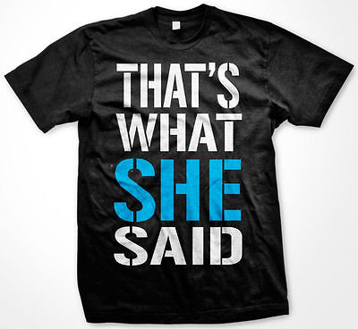 That's What She Said - Jersey Shore GTL Guido Funny Hilarious Men's T-shirt](Funny Jersey Shore)