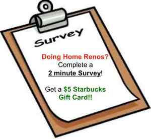 Thinking about home renos? Short survey, $5 Starbucks Gift Card