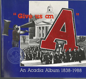 ACADIA UNIVERSITY ALBUM 1838-1988 WOLFVILLE GIVE US AN A