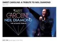 Sweet Caroline -Neil Diamond Tribute Act- Aberdeen Tivoli Sat 11th of Aug- 2 Tickets for sale