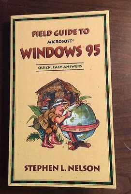 Field Guide To Microsoft Windows 95  1995  Softcover  Nelson Preownedbook Com