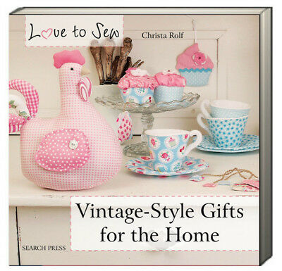 Love to Sew : Vintage Style Gifts for the Home by Christa Ro