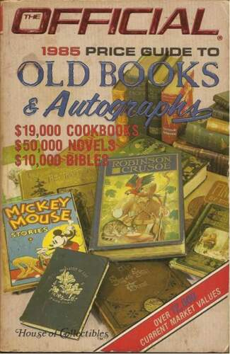 THE OFFICIAL 1985 PRICE GUIDE TO OLD BOOKS & AUTOGRAPHS