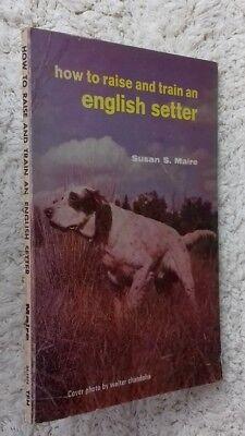 How to raise et train an english setter par maire, susan s livre, 1964-01