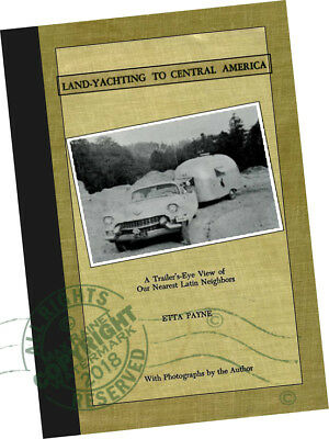 Etta Payne LAND YACHTING to Central America 1960 Trailer Glamping Travel Guide