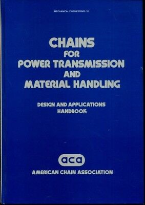 Chains for Power Transmission and Materials Handling: Design and Applications ..