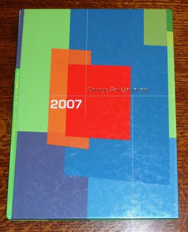 2007 Yearbook GEORGE FOX UNIVERSITY Newberg Oregon OR Ore