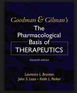 Pharmacology book (Goodman's and Gilman's)