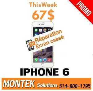 Réparation LCD iphone 6 *** 67$ SEULEMENT *** SPECIAL ***