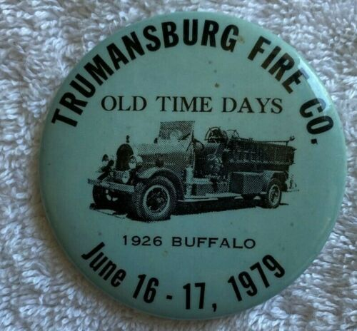 """Trumansburg Fire Co. """"Old Time Days"""" 1979 button pinback pin New York vintage"""