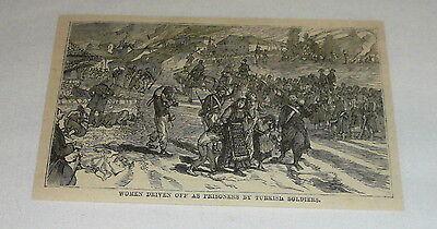 1878 magazine engraving ~ TURKISH SOLDIERS TAKING WOMEN PRISONERS