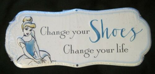 Disney Cinderella Metal Sign CHANGE YOUR SHOES CHANGE YOUR LIFE New Sealed