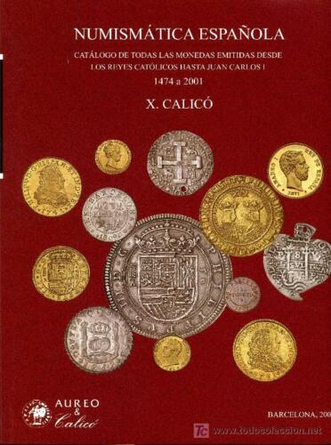 SPAIN -  Catalog of the coinage from the Catholic kings to Juan Carlos I.