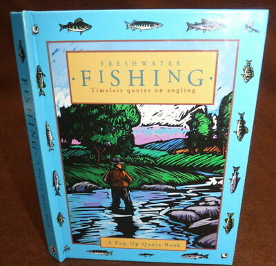 Freshwater Fishing Timeless Quotes On Angling, pop up quote book, 1997 edition