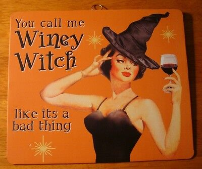Vintage Retro Style Halloween Sign YOU CALL ME WINEY WITCH LIKE IT'S A BAD THIN - It's Halloween Sign