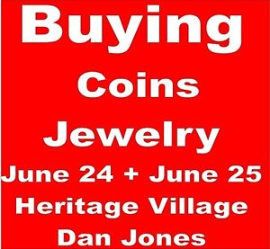 at Heritage Village THis WeekendBuyingALL COINS+UNWANTED JEWELRY