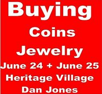 FREE ESTIMATES-Buying GoldJewelry+Coins Hertiage VillageJune24 2