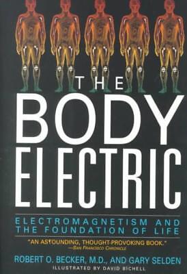 THE BODY ELECTRIC - BECKER, ROBERT O./ SELDEN, GARY - NEW PAPERBACK BOOK