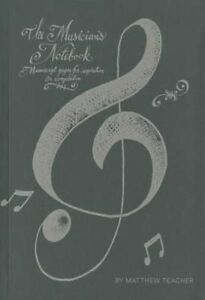 The Musician's Notebook: Manuscript Paper for Inspiration and Composition by...