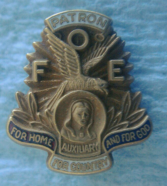 Vintage FOE Fraternal Order Eagles PATRON Pin Badge: AUXILIARY; Home Country God