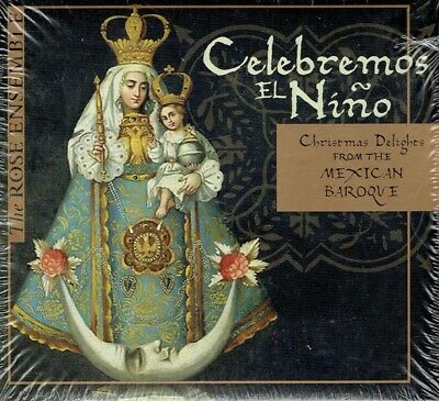 The Rose Ensemble - Celebremos El Nino CD New Christmas Delights Mexican Baroque ()