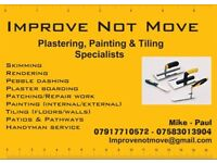 """Improve Not Move"" Plastering, painting and tiling specialists."