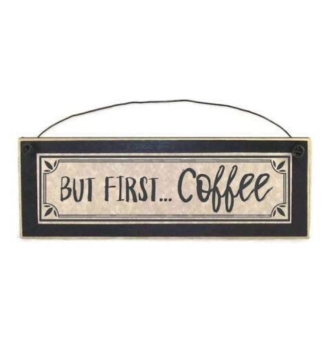But First Coffee sign   funny coffee signs   Funny Kitchen Office signs   Coffee