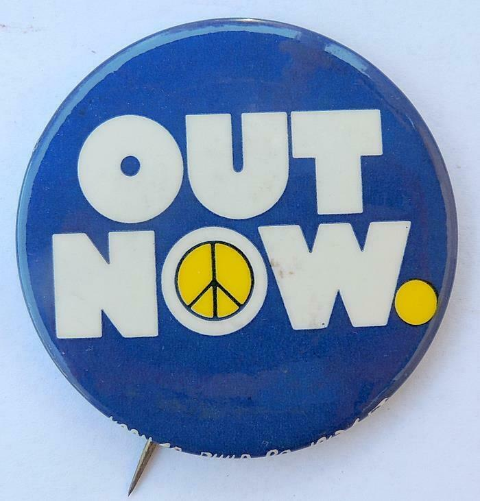 "OUT NOW w/ Peace Symbol Anti-Vietnam War Cause 2 1/8"" Pinback Button"
