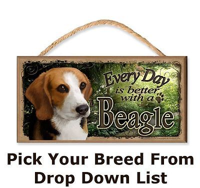 Every Day is Better with a (Pick Your Dog Breed) Wooden Dog Sign (Garden