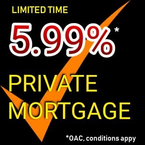 Direct Private Lender @ 5.99% first and second mortgages!