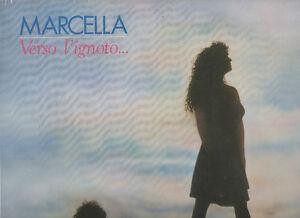 MARCELLA-BELLA-raro-disco-LP-33-VERSO-L-039-IGNOTO-stampa-ITALIANA-1990-SIGILLATO