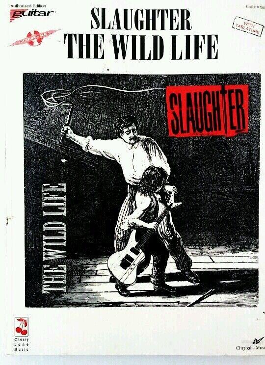 SLAUGHTER GUITAR TAB / TABLATURE /  THE WILD LIFE / SLAUGHTER GUITAR SONGBOOK