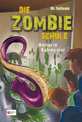 Die Zombie-Schule 01. Horror in Kabine vier - Dr. Seltsam