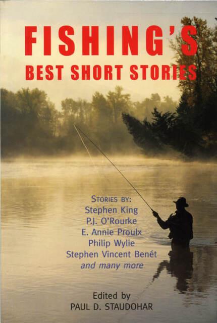 Fishing's Best Short Stories - Edited: Paul D Staudohar