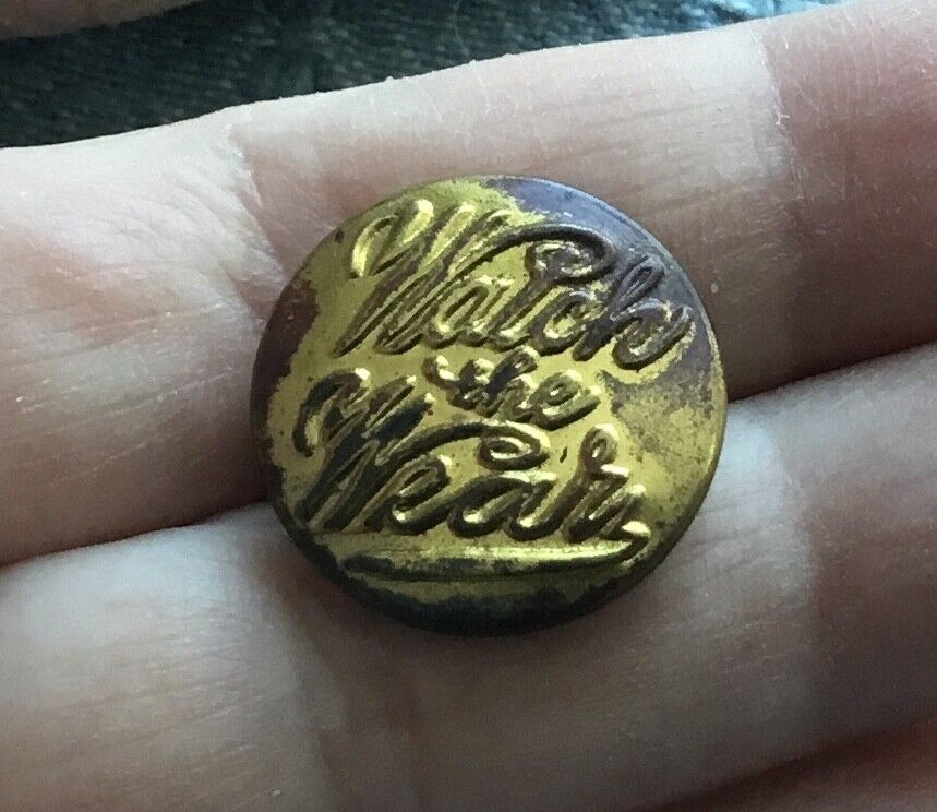 Antique Vtg Metal Uniform Work Clothes Button - Watch The Wear - $4.99