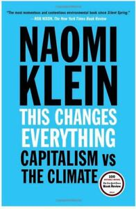 This Changes Everything: Capitalism vs The Climate (Paperback)