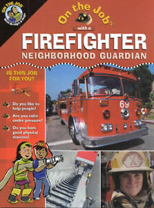BRAND NEW - ON THE JOB WITH A FIREFIGHTER SOFTCOVER BOOK