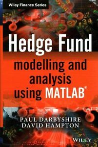 Hedge Fund Modelling and Analysis Using Matlab (The Wiley Finance Series), Hampt