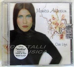 MONICA ANDERSON - OUR LIFE - CD Sigillato - Brusciana, Italia - L'oggetto può essere restituito - Brusciana, Italia