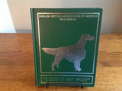 "English Setter Association Of America 1978 Annual - ""I Did it My Way"""