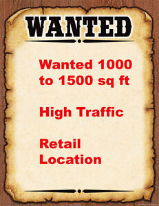 Wanted 1000 to 1500 sq ft high traffic retail location