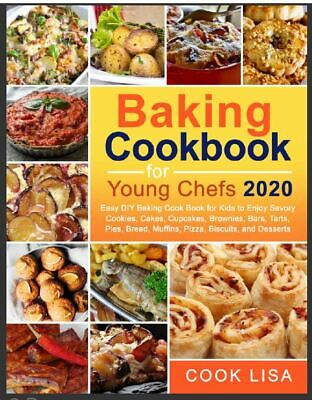 Baking Cookbook for Young Chefs 2020  Easy DIY Baking Cook Book for    ((P.D.F))