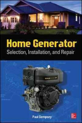 HOME GENERATOR SELECTION, INSTALLATION AND REPAIR - DEMPSEY, PAUL - NEW PAPERBAC for sale  Shipping to India
